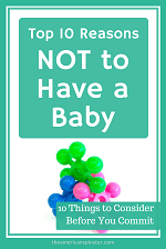Top 10 Reasons NOT to Have a Baby | The American Spinster