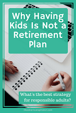 Why Having Kids Is Not A Retirement Plan | The American Spinster