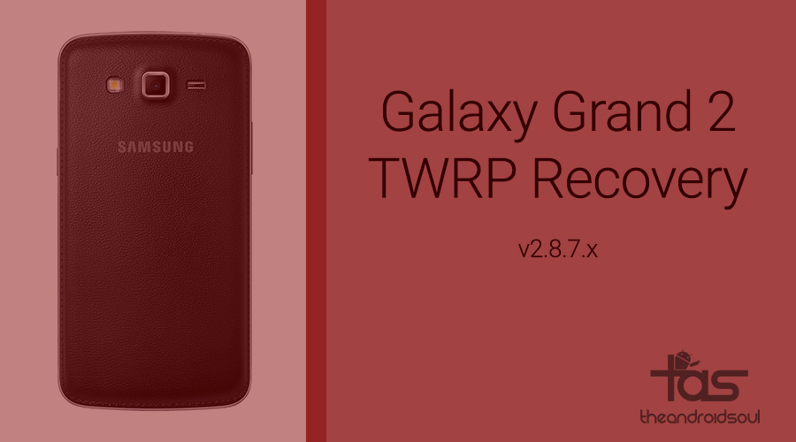 Galaxy Grand 2 twrp recovery 2.8.7.0