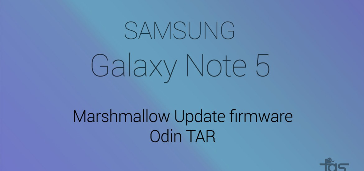 Note 5 Marshmallow Odin TAR