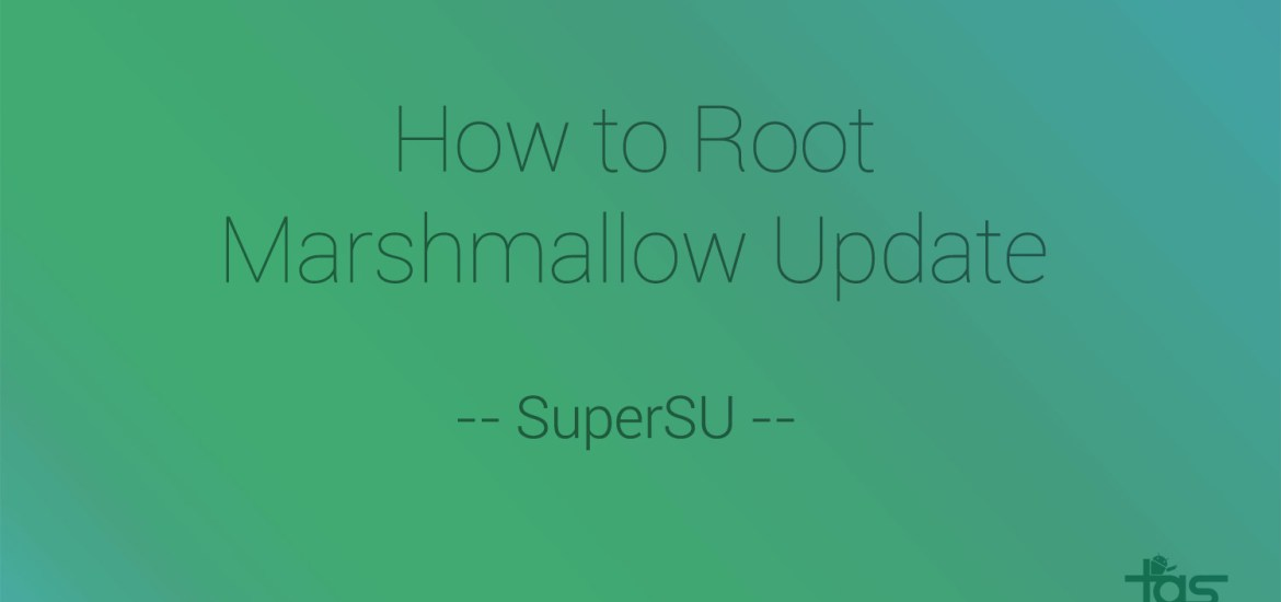 Marshmallow root supersu