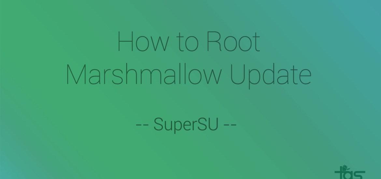 Marshmallow root supersu