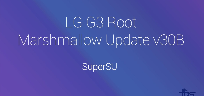 lg g3 marshmallow root