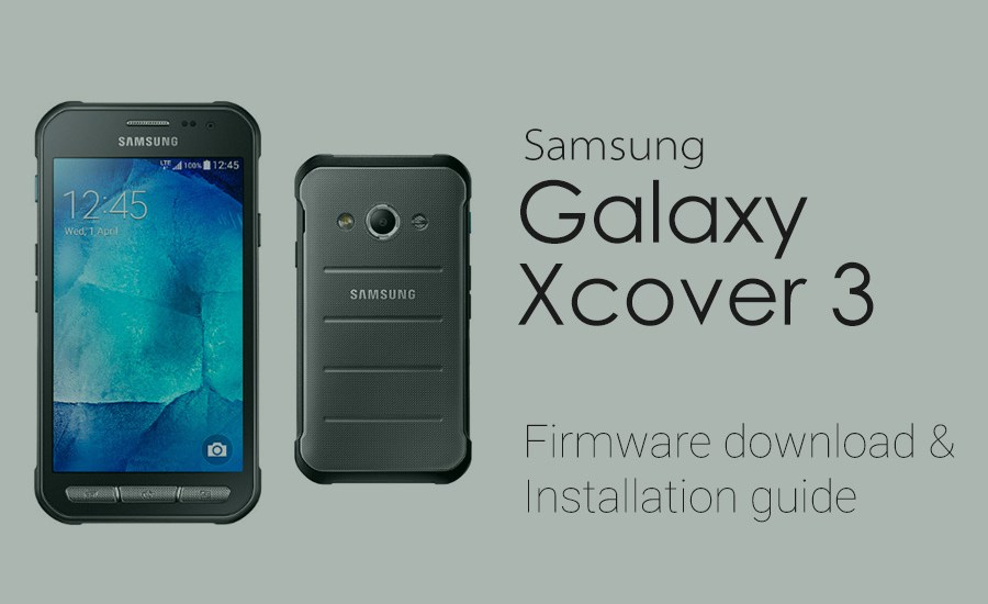 Galaxy Xcover 3 Stock Firmware