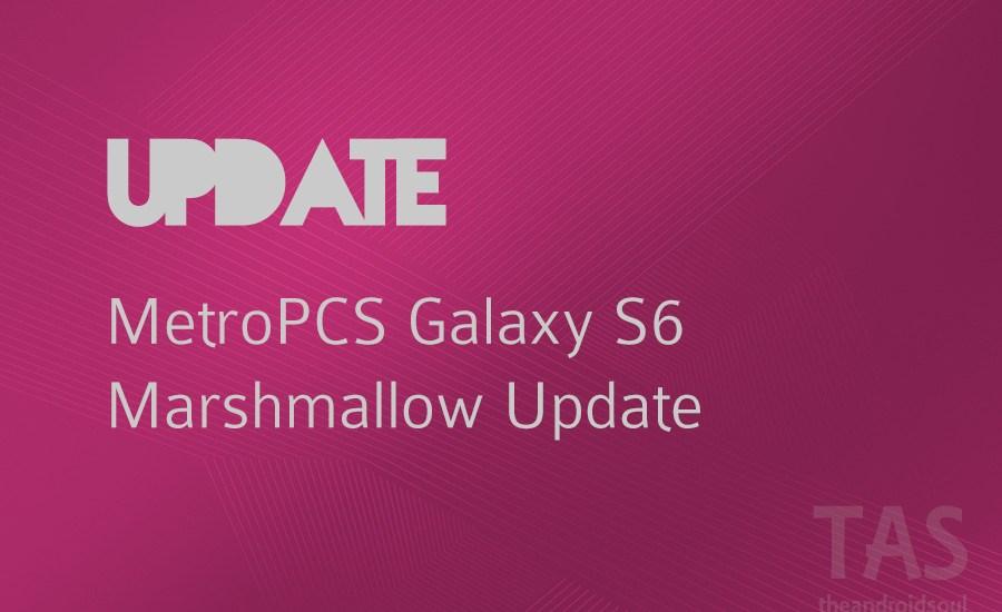 metropcs galaxy s6 Marshmallow update