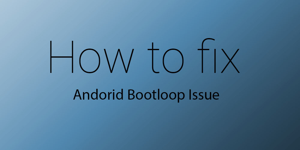 fix bootloop issue nexus devices
