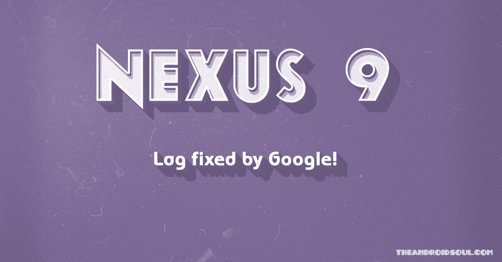 nexus-9-lag-fix-official