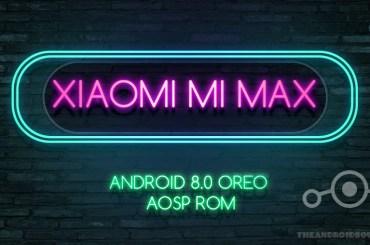 Xiaomi Mi Max Android Oreo update ROM