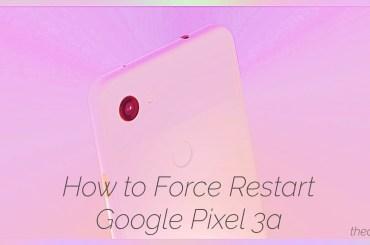 force restart Pixel 3a