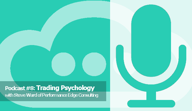 Trading Psychology Podcast With Steve Ward