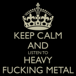 keep-calm-and-listen-to-heavy-fucking-metal