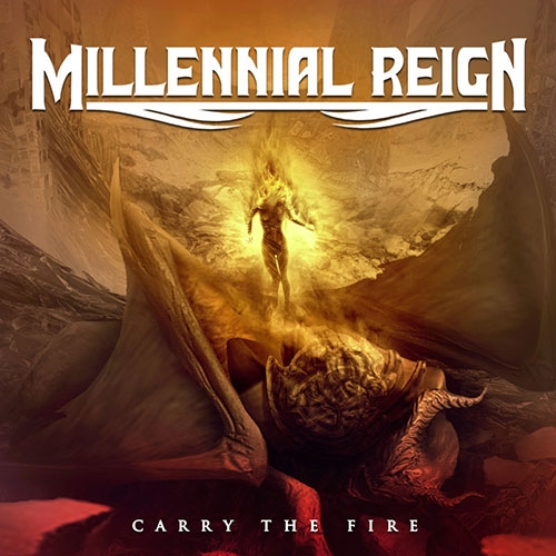 Millennial Reign – Carry The Fire