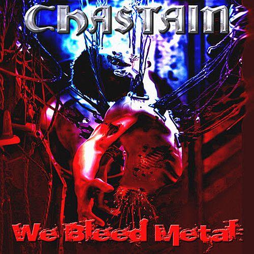 Chastain - We Bleed Metal