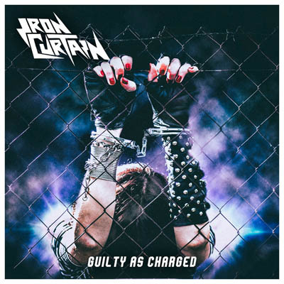 Iron Curtain – Guilty As Charged