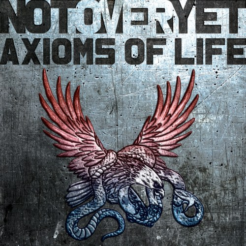 Not Over Yet – Axioms Of Life