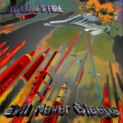 St. Elmos Fire – Evil Never Sleeps
