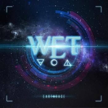 WET - Earthrage