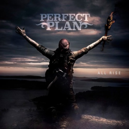 Perfect Plan – All Rise