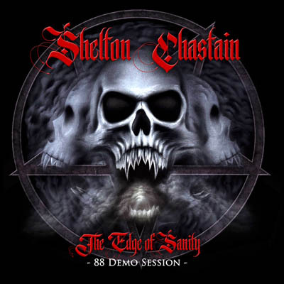 Shelton/Chastain – The Edge Of Sanity – 88 Demo Session