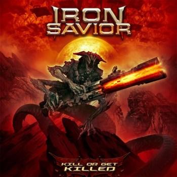 Iron Savior - Kill Or Get Killed