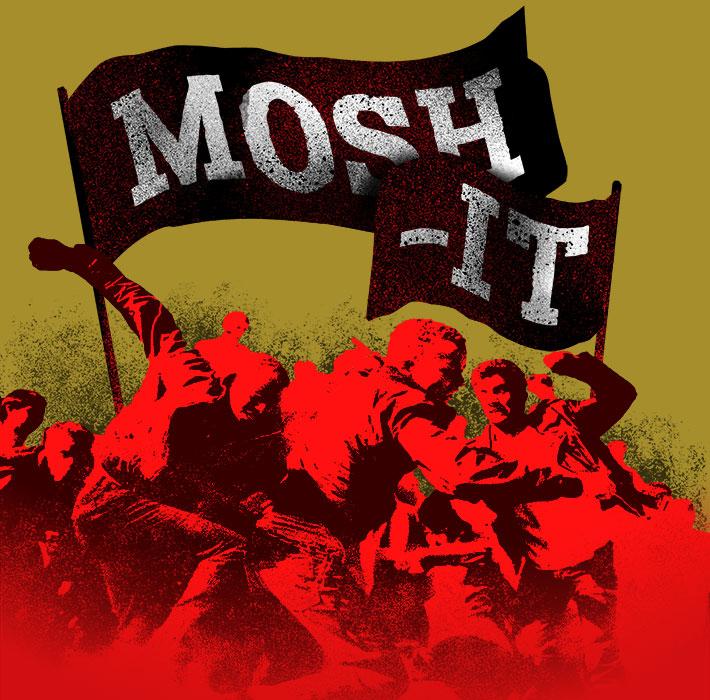 Mosh It