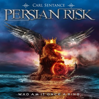 Carl Sentance Persian Risk - Who Am I Once A King