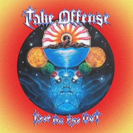Take Offense -Keep An Eye Out