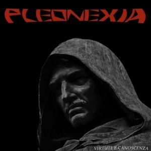 Pleonexia – Virtute E Canoscenza