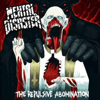 Mental Disaster - The Repulsive Abomination