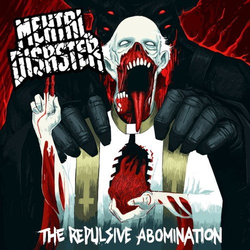 Mental Disaster – The Repulsive Abomination