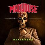 Madhouse - Braindead