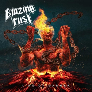 Blazing Rust – Line Of Danger