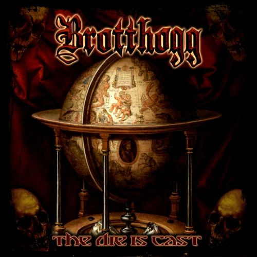 Brotthogg – The Die Is Cast