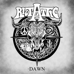 Riot In The Attic – Dawn