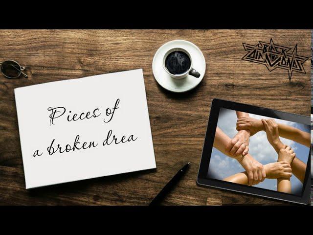 Black Diamonds - Pieces Of A Broken Dream