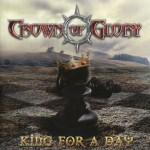 Crown Of Glory - King For A Day