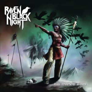 Raven Black Night – Run With The Raven