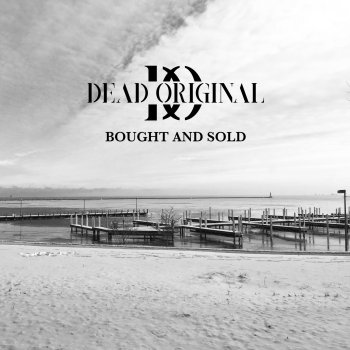 Dead Original - Bought And Sold