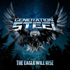 Generation Steel – The Eagle Will Rise