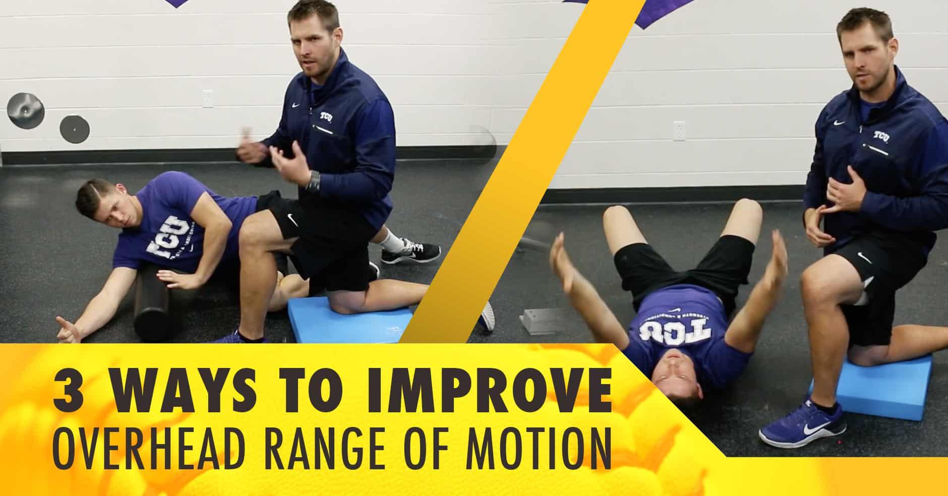 Health 3 Ways To Improve Overhead Range Of Motion