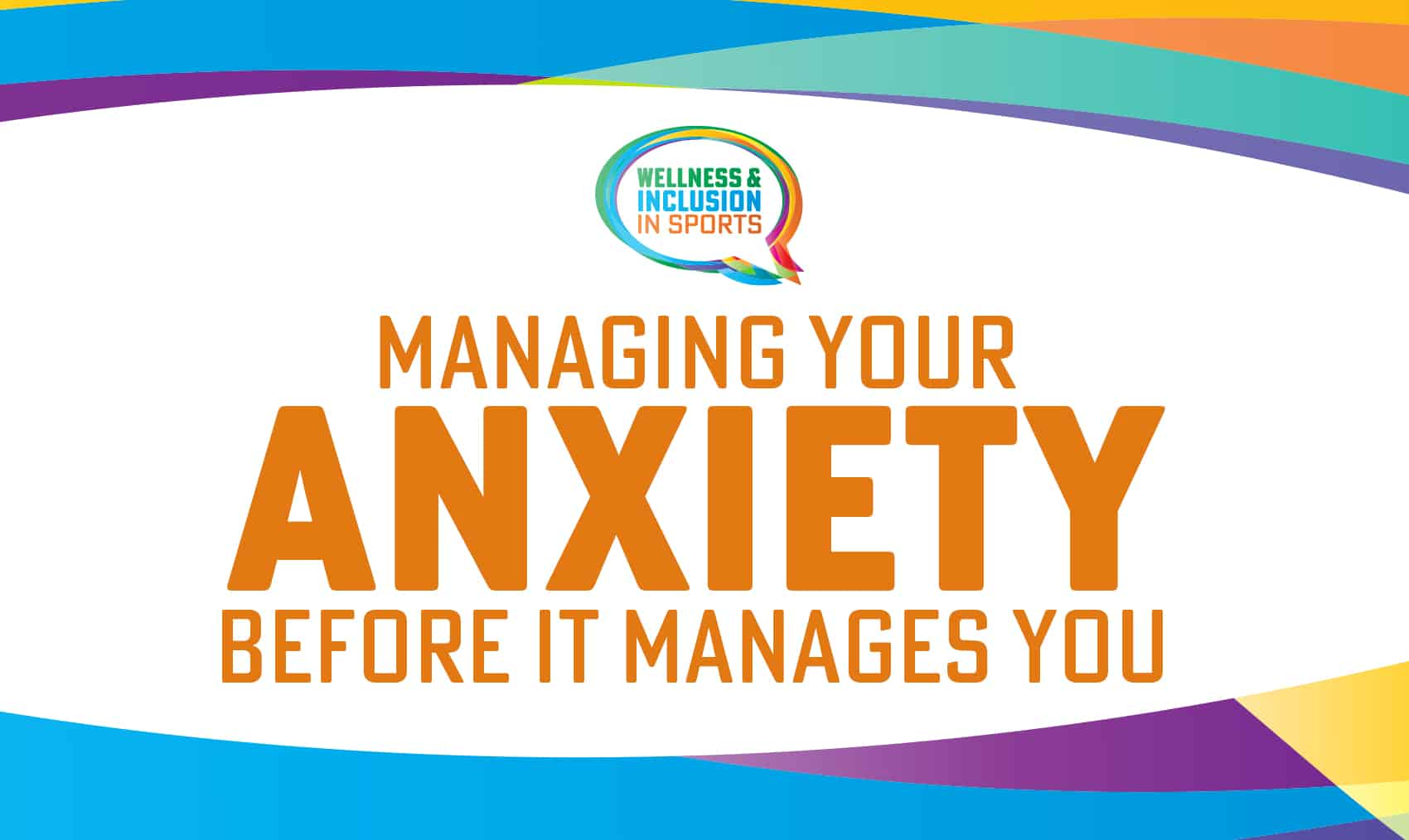 Managing Your Anxiety Before It Manages You Panel