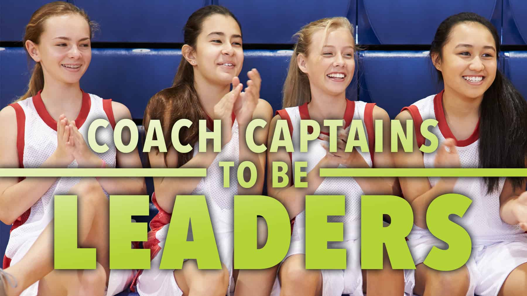 Coaching Captains To Be Leaders