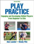 Play Practice- Engaging and Developing Skilled Players from Beginner to Elite