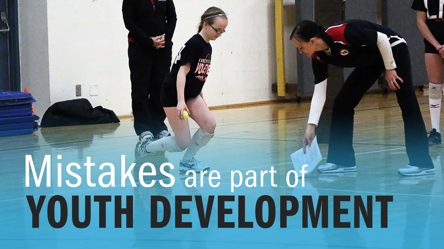 Making Mistakes Is Part Of Youth Development