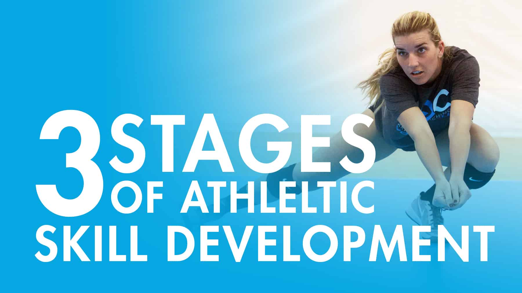 3 Stages Of Athletic Skill Development