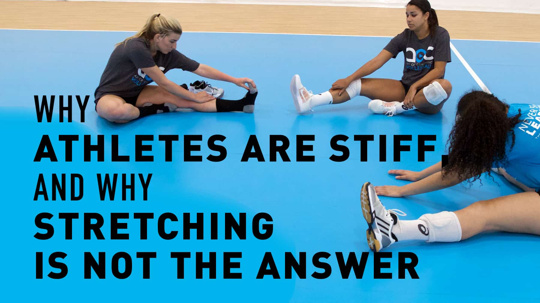 Why Athletes Are Stiff And Why Stretching Is Not The