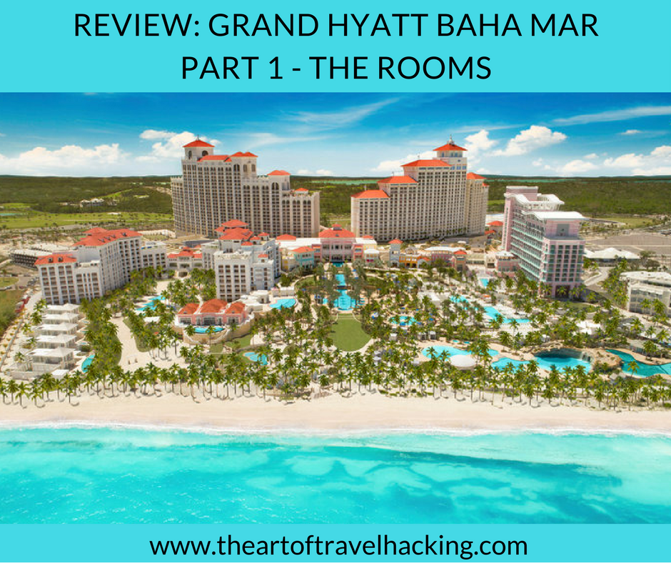 Review: Grand Hyatt Baha Mar ~ Part 1 The Rooms