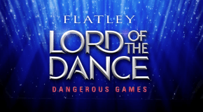 Latest Review – Lord of the Dance: Dangerous Games (Palace Theatre, Manchester)