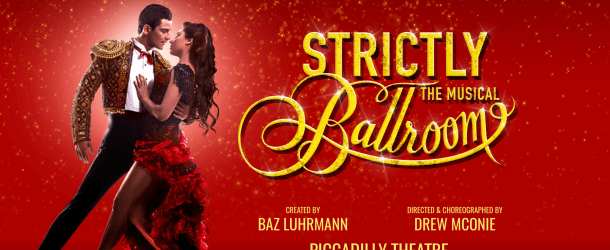 'Strictly Ballroom The Musical' to transfer to London's Piccadilly Theatre in April 2018