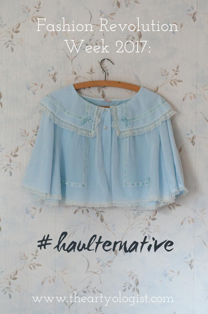 Fashion Revolution Haulternative (aka Thrift Finds) the artyologist